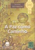 A Paz Como Caminho - 2ª Edição Revista e Ampliada
